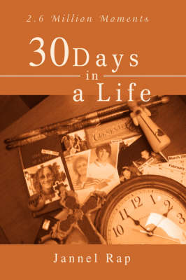 30 Days in a Life: 2.6 Million Moments (Hardback)