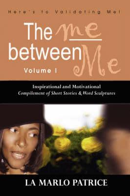 The Me Between Me: Here's to Validating Me! (Hardback)