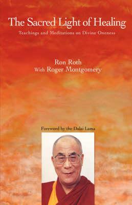 The Sacred Light of Healing: Teachings and Meditations on Divine Oneness (Hardback)