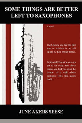 Some Things Are Better Left to Saxophones (Hardback)