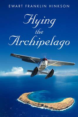 Flying the Archipelago (Hardback)