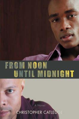 From Noon Until Midnight (Hardback)