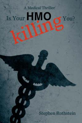 Is Your HMO Killing You?: A Medical Thriller (Hardback)