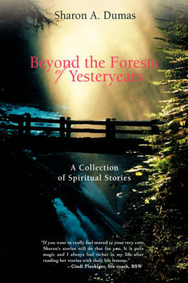 Beyond the Forests of Yesteryears: A Collection of Spiritual Stories (Hardback)