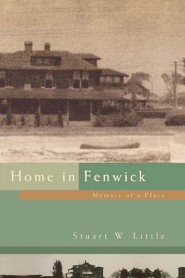 Home in Fenwick: Memoir of a Place (Hardback)