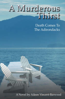 A Murderous Thirst: Death Comes to the Adirondacks (Hardback)