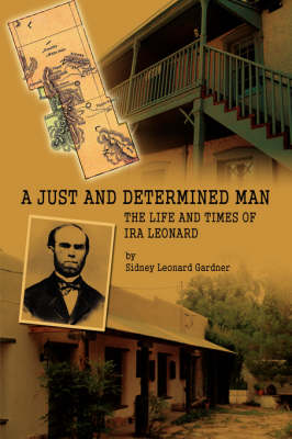 A Just and Determined Man: The Life and Times of IRA Leonard (Hardback)