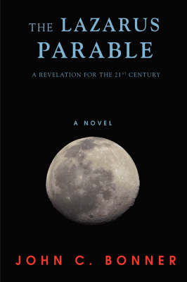 The Lazarus Parable: A Revelation for the 21st Century (Hardback)