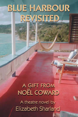 Blue Harbour Revisited: A Gift from Noel Coward (Hardback)