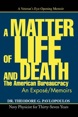 A Matter of Life and Death: The American Bureaucracy (Hardback)