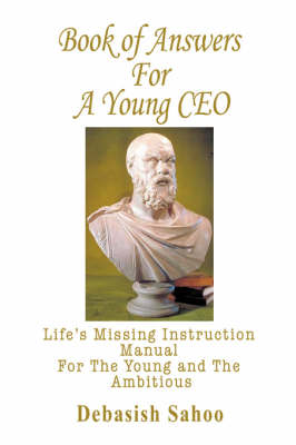 Book of Answers for a Young CEO: Life's Missing Instruction Manual for the Young and the Ambitious (Hardback)