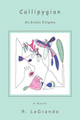 Callipygian: An Erotic Enigma (Hardback)