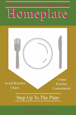 Homeplate: Nine Innings for Kitchen Beginnings (Hardback)