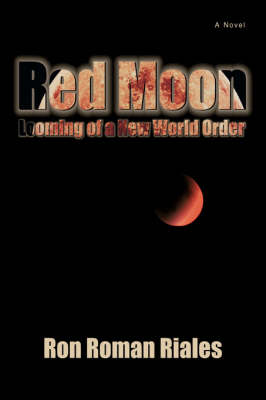 Red Moon: Looming of a New World Order (Hardback)
