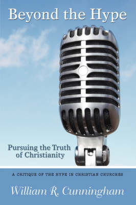 Beyond the Hype: Pursuing the Truth of Christianity (Hardback)