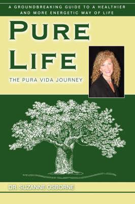 Pure Life: The Pura Vida Journey (Hardback)