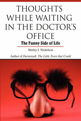 Thoughts While Waiting in the Doctor's Office: The Funny Side of Life (Hardback)