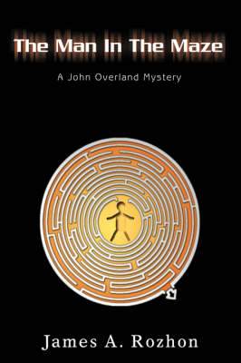 The Man in the Maze: A John Overland Mystery (Hardback)
