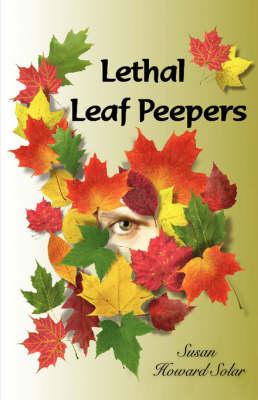 Lethal Leaf Peepers (Hardback)