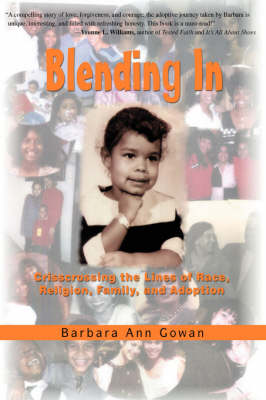Blending in: Crisscrossing the Lines of Race, Religion, Family, and Adoption (Hardback)