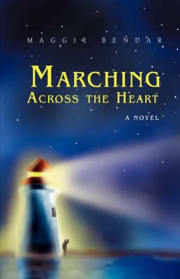 Marching Across the Heart (Hardback)