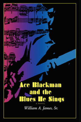Ace Blackman and the Blues He Sings (Hardback)