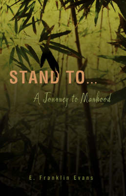 Stand to ...: A Journey to Manhood (Hardback)