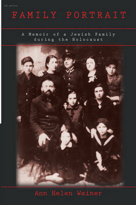 Family Portrait: A Memoir of a Jewish Family During the Holocaust (Hardback)