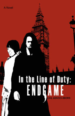 In the Line of Duty: Endgame (Hardback)