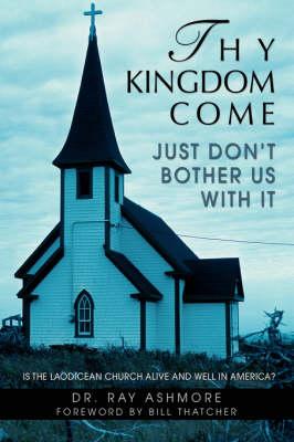 Thy Kingdom Come (Hardback)