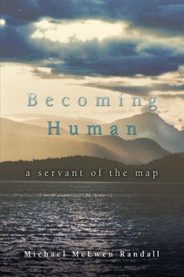 Becoming Human: A Servant of the Map (Hardback)