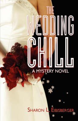 The Wedding Chill: A Mystery Novel (Hardback)