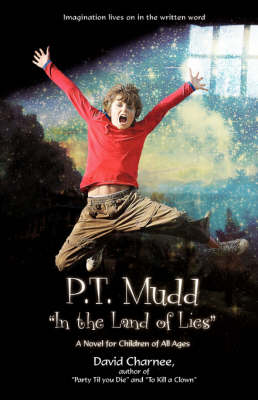 P.T. Mudd in the Land of Lies: A Novel for Children of All Ages (Hardback)