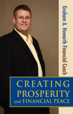 Creating Prosperity and Financial Peace (Hardback)
