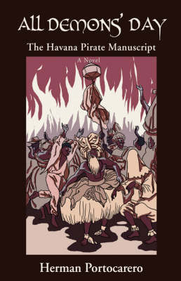All Demons' Day: The Havana Pirate Manuscript (Hardback)