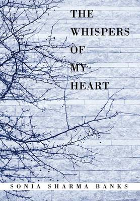 The Whispers of My Heart (Hardback)