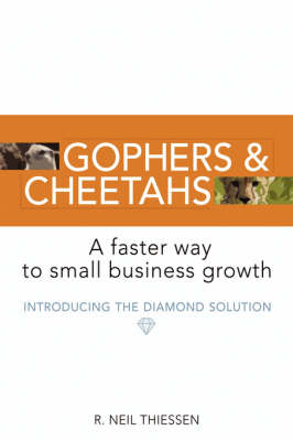 Gophers and Cheetahs: A Faster Way to Small Business Growth (Hardback)