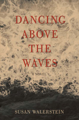 Dancing Above the Waves (Hardback)