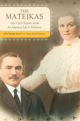 The Matejkas: My Czech Parents Make an American Life in Baltimore (Hardback)