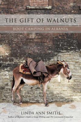 The Gift of Walnuts: Boot Camping in Albania (Hardback)