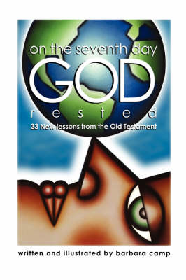 On the Seventh Day God Rested: 33 New Lessons from the Old Testament (Hardback)
