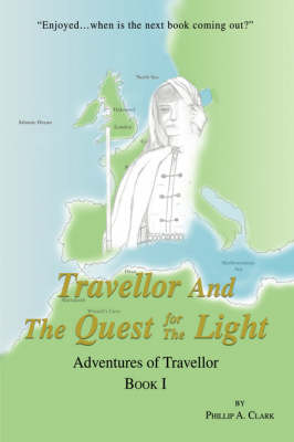 Travellor and the Quest for the Light: Adventures of Travellor (Hardback)