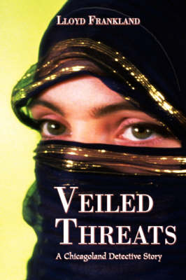 Veiled Threats: A Chicagoland Detective Story (Hardback)