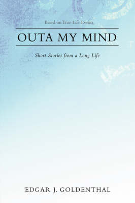Outa My Mind: Short Stories from a Long Life (Hardback)