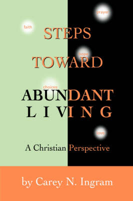 Steps Toward Abundant Living: A Christian Perspective (Hardback)