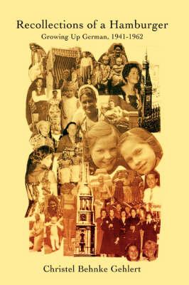 Recollections of a Hamburger: Growing Up German, 1941-1962 (Hardback)
