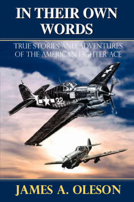 In Their Own Words: True Stories and Adventures of the American Fighter Ace (Hardback)
