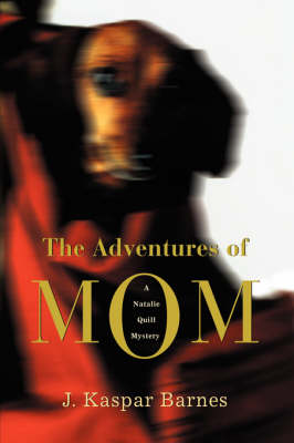 The Adventures of Mom: A Natalie Quill Mystery (Hardback)