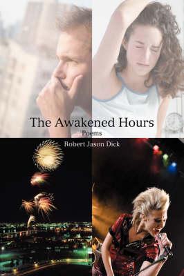 The Awakened Hours: Poems (Hardback)