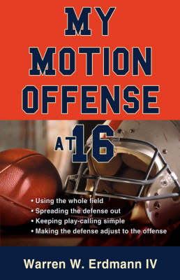My Motion Offense at 16 (Hardback)